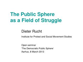 The Public Sphere  as a Field of Struggle
