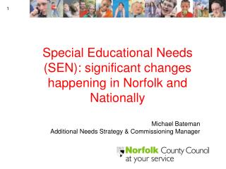Special Educational Needs (SEN): significant changes happening in Norfolk and Nationally