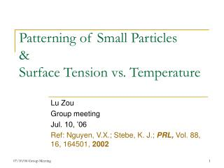 Patterning of Small Particles & Surface Tension vs. Temperature