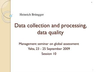 Data collection and processing, data quality