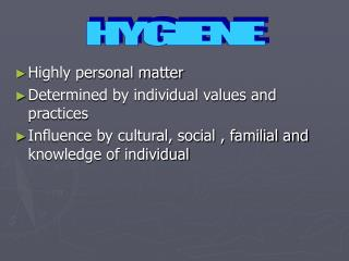 Highly personal matter Determined by individual values and practices