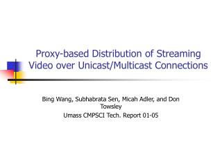 Proxy-based Distribution of Streaming Video over Unicast/Multicast Connections