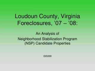 Loudoun County, Virginia Foreclosures, '07 – '08: