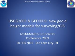 USGG2009 & GEOID09: New geoid height models for surveying/GIS
