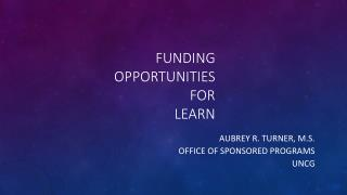 Funding Opportunities  for  LEARN