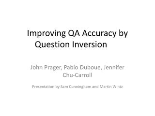 Improving QA Accuracy by Question Inversion