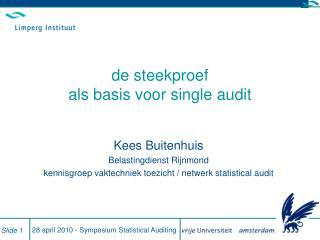 de steekproef  als basis voor single audit