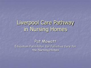 Liverpool Care Pathway in Nursing Homes