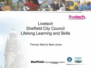 Livetech Sheffield City Council Lifelong Learning and Skills