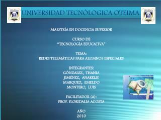 UNIVERSIDAD TECNÓLOGICA OTEIMA