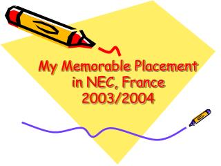 My Memorable Placement in NEC, France 2003/2004