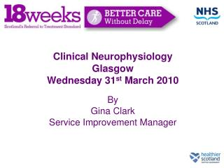 Clinical Neurophysiology Glasgow  Wednesday 31 st  March 2010