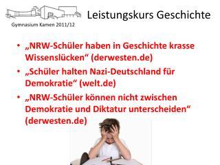 """""""NRW-Schüler haben in Geschichte krasse Wissenslücken"""" (derwesten.de)"""