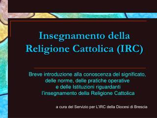 Insegnamento della Religione Cattolica (IRC)