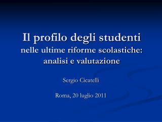Il profilo degli studenti  nelle ultime riforme scolastiche:  analisi e valutazione