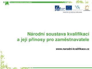 Národní soustava kvalifikací a její přínosy pro zaměstnavatele narodni-kvalifikace.cz