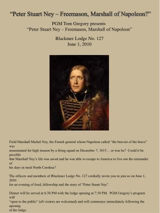 """""""Peter Stuart Ney – Freemason, Marshall of Napoleon?"""""""