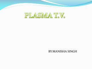 PLASMA T.V.