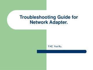Troubleshooting Guide for Network Adapter.