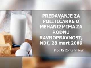 PREDAVANJE ZA POLITIČARKE O MEHANIZMIMA ZA RODNU RAVNOPRAVNOST, NDI, 28 mart 2009