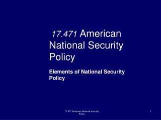 17.471 American              National Security              Policy