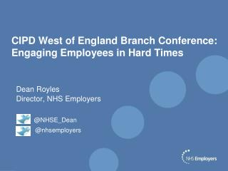 CIPD West of England Branch Conference:  Engaging Employees in Hard Times