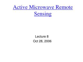 Active Microwave Remote Sensing