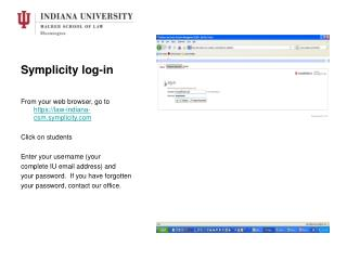 Symplicity log-in From your web browser, go to  https://law-indiana-csm.symplicity