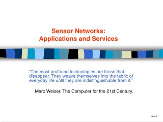Sensor Networks: Applications and Services