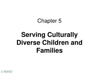 Chapter 5 Serving Culturally Diverse Children and Families