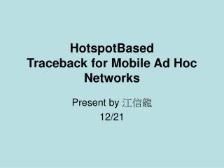 HotspotBased Traceback for Mobile Ad Hoc Networks