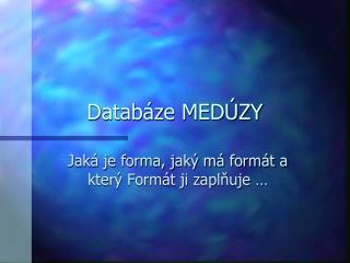 Databáze MEDÚZY