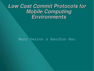 Low Cost Commit Protocols for Mobile Computing Environments