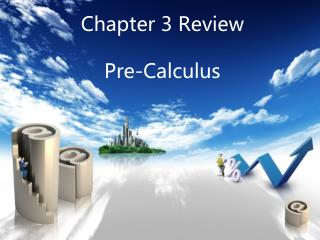 Chapter 3 Review Pre-Calculus