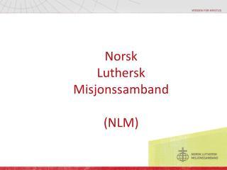 Norsk  Luthersk  Misjonssamband (NLM)