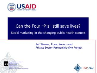 Can the Four  � P � s �  still save lives? Social marketing in the changing public health context
