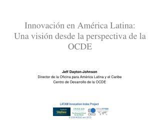 Innovación en América Latina:  Una visión desde la perspectiva de la OCDE