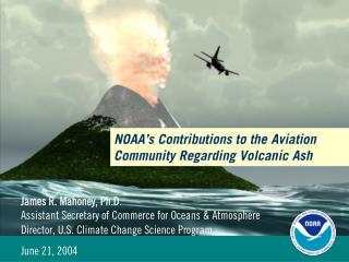 NOAA s Contributions to the Aviation Community Regarding Volcanic Ash