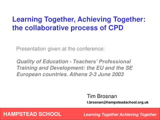 Learning Together, Achieving Together: the collaborative process of CPD