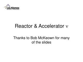 Reactor & Accelerator  