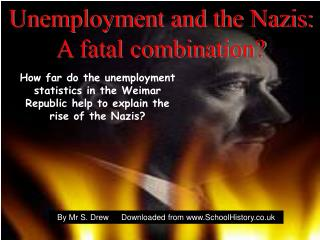 Unemployment and the Nazis: A fatal combination?