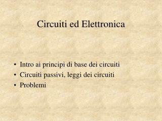 Circuiti ed Elettronica