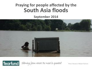 Praying for people affected by the South Asia floods September 2014