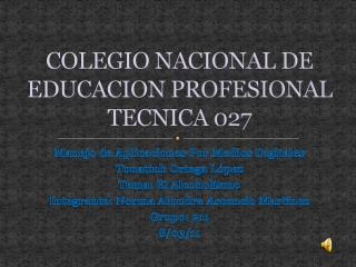 COLEGIO NACIONAL DE EDUCACION PROFESIONAL TECNICA 027