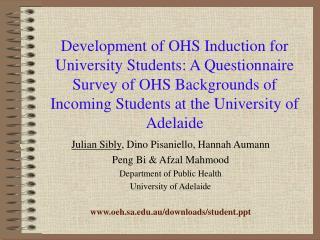 Julian Sibly , Dino Pisaniello, Hannah Aumann  Peng Bi & Afzal Mahmood Department of Public Health