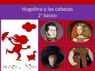 Hugolina y las cabezas 2° básico