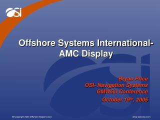 Offshore Systems International- AMC Display