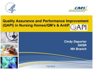 Quality Assurance and Performance Improvement (QAPI) in Nursing Homes/QM's & AntiP.