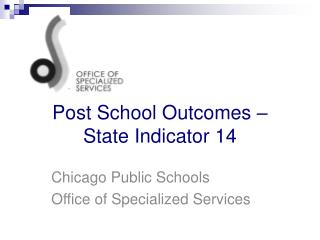 Post School Outcomes – State Indicator 14