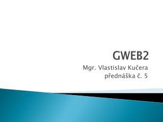 GWEB2